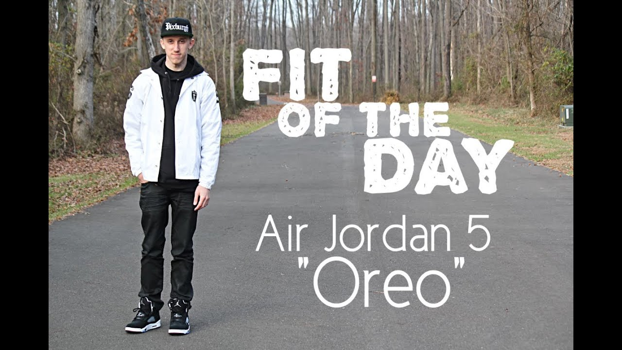 d513be6f6e1602 ... coupon for fit of the day air jordan 5 v oreo youtube c129e 8366e
