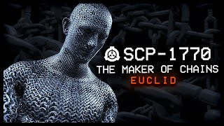 scp-1770-the-maker-of-chains-euclid-self-replicating-scp