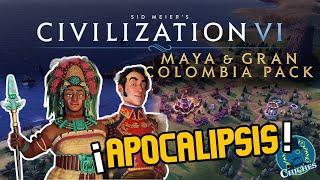 ¡ES EL APOCALIPSIS! Pack MAYAS y GRAN COLOMBIA Civilization VI