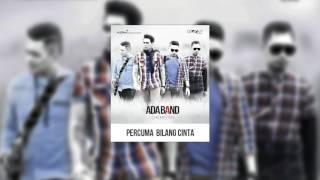 Download Mp3 Ada Band - Percuma Bilang Cinta