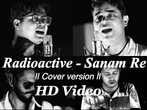 Radioactive (Imagine Dragons) | Sanam Re | Gaurav Pratham | Mashup Cover