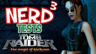 Nerd³ Tests... Tomb Raider: The Angel of Darkness - Oh Dear