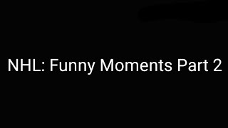 NHL: Funny Moments Part 2