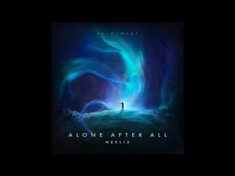 Neelix - Alone After All Mix