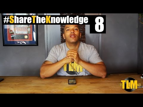 #ShareTheKnowledge Episode 8: Current State of DJ'ing, Using Google, Playing Music You Don't Like
