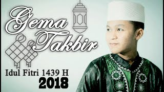 GEMA TAKBIR Idul Fitri 2018 - 1439 H | Merdu Bikin Sedih😭
