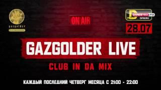 #GazgolderLive [DFM] – 28.07 - Gazgolder Club [RMX]