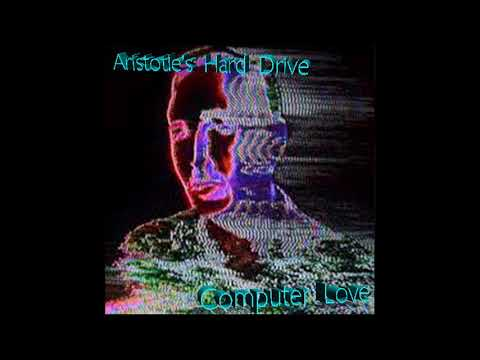 Aristotle's Hard Drive - Computer Love - Full Album
