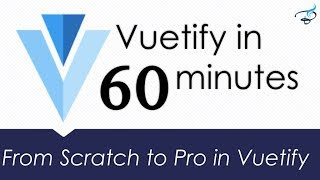Vuetify Material Framework in 60 minutes | From Scratch to Pro in Vuetify Vuejs