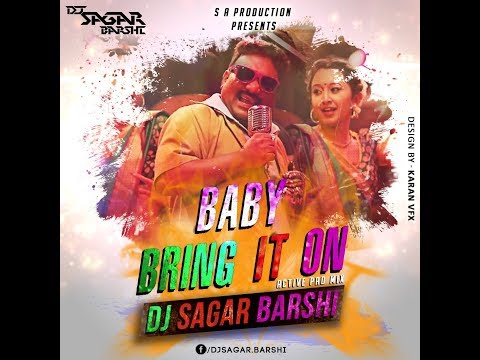 DJ SAGAR BARSHI BABY BRING IT ON ACTIVE...