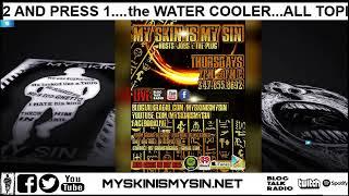 the WATER COOLER #myskinismysin #liberationmindedmedia #worldstarhiphop