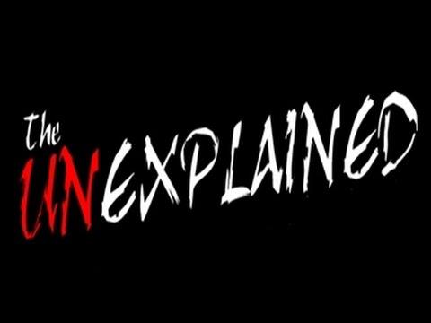 The Unexplained - Season 1 Episode 1