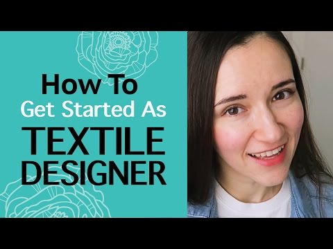 How To Get Started As Textile Designer. Advice For Self-Taught Artists. My Experience