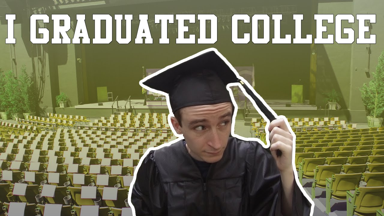 i graduated college i graduated college