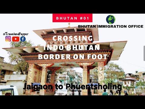 How to Cross India Bhutan Border   Jaigaon to Phuentsholing   Bhutan Immigration Office