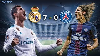 Real Madrid 7 - 0 PSG - UCL - Funny Football 2018 - Parodia - Goals 3 - 1