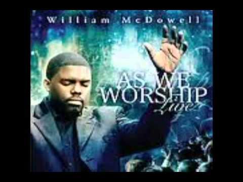 WILLIAM MCDOWEL - HERE I AM TO WORSHIP