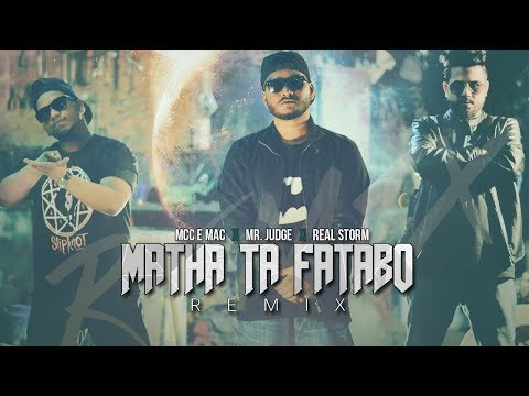 Matha Ta Fatabo (Remix) || Mr. Judge || Real Storm || Mcc E Mac