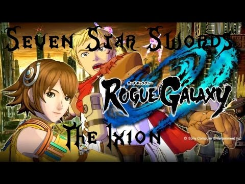 Rogue Galaxy Guides: The Seven-Star Swords - The Ixion