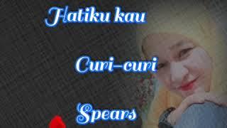 Download Lagu Hatiku Kau Curi-Curi - Spears mp3