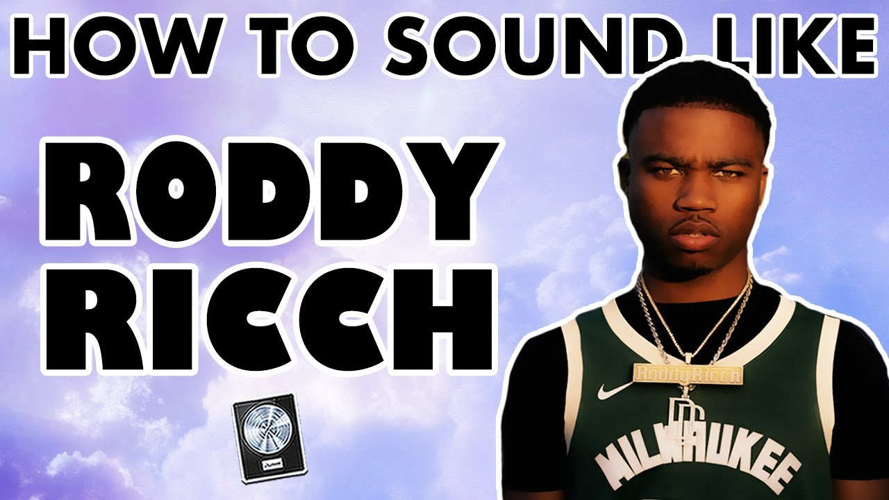 How to Sound Like RODDY RICCH -