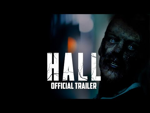 HALL - Official Trailer