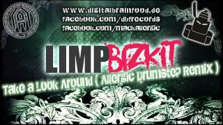 LIMP BIZKIT - TAKE A LOOK AROUND (Allergic Drumstep Remix)
