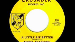 Terry Stafford - A LITTLE BIT BETTER  (Jack Nitzsche)  (1964)