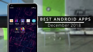 Best Android Apps 2018   Top 10 Free Android Apps (December)