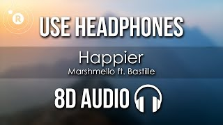 Marshmello ft. Bastille - Happier (8D AUDIO)