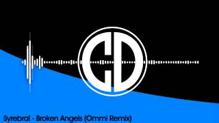 Syrebral - Broken Angels (Ommi Remix) [Free Download]