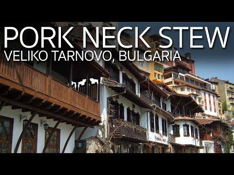 Pork Neck Stew | Veliko Tarnovo Bulgaria