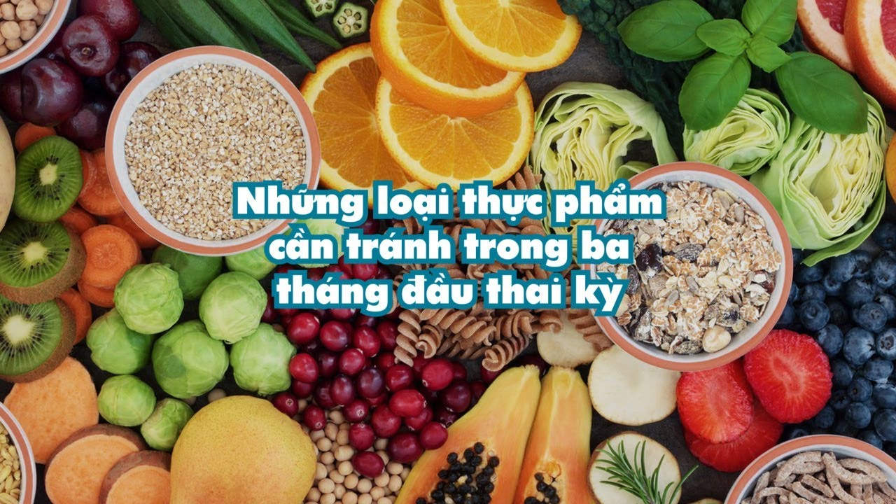 Những thực phẩm cần tránh trong ba tháng đầu thai kỳ