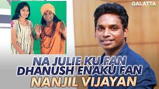 Na Julie Ku Fan, Dhanush Enaku Fan - Nanjil Vijayan Sema Ragalai