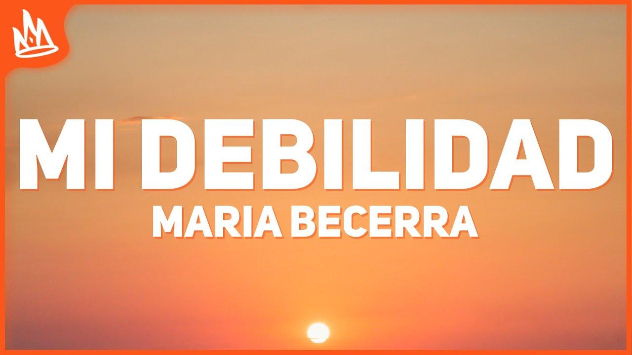 Maria Becerra - Mi Debilidad (Letra)
