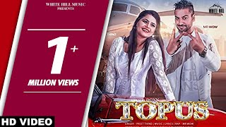 Topus : Official Video - Preet Thind Feat Mr. Wow - White Hill Music - New Punjabi Song 2018