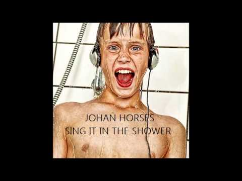 Johan Horses - Sing It In The Shower - Deep House Mix