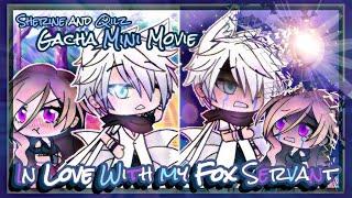In Love With My Fox Servant || Romance Gacha Life Mini Movie || GLMM