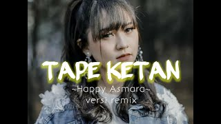 TAPE KETAN   ~Happy Asmara~IIspectrum