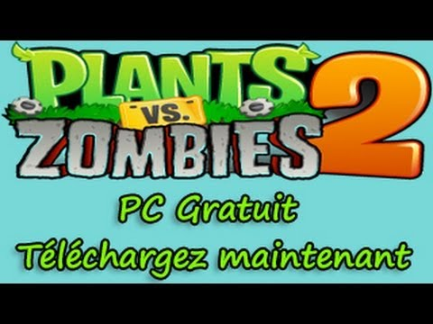 plants vs zombies 2 free download for pc full version softonic