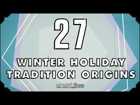 27 Winter Holiday Tradition Origins - mental_floss on YouTube (Ep. 39)