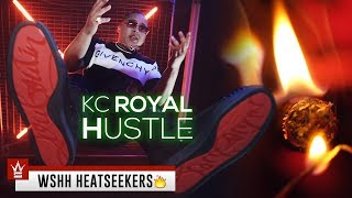 "Kc Royal ""Hustle"" (WSHH Heatseekers - Official Music Video)"
