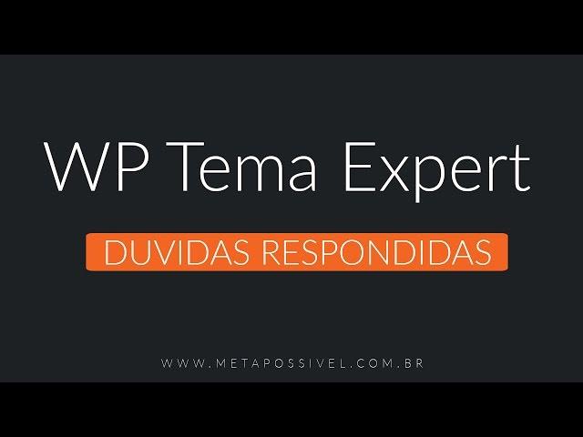 WP Tema Expert  | Muitas Duvidas Respondidas e Novidades | Template Wordpress
