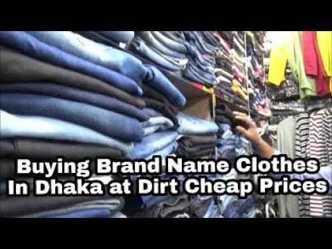 Buying Brand Name Clothes in Dhaka at dirt cheap Prices | Ba