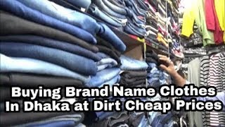 Buying Brand Name Clothes in Dhaka at dirt cheap Prices | Bangladesh | 29N17 Day 4B