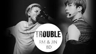 RM & JIN (BTS) _ TROUBLE (수고) [8D USE HEADPHONES] 🎧