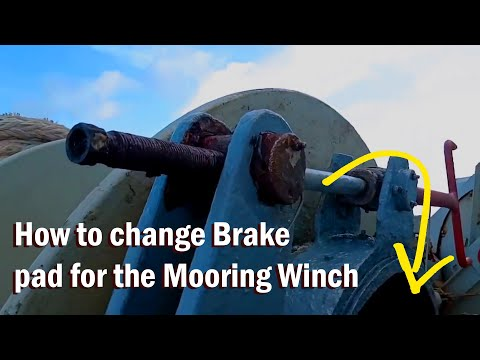 How to change Brake pad for the Mooring Winch...
