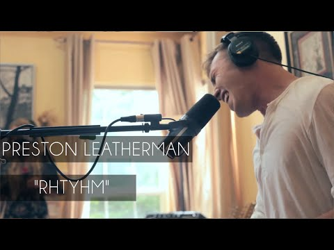 "Preston Leatherman - ""Rhythm"""