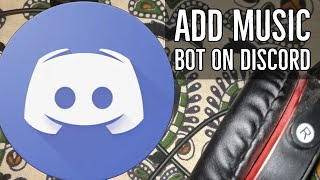 Download How To Add The Best Free Music Bot To Your Discord