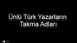 Ünlü Türk Yazarların Takma Adları Resimi